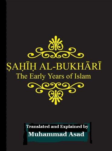 Sahih Al Bukhari: The Early Years Of Islam