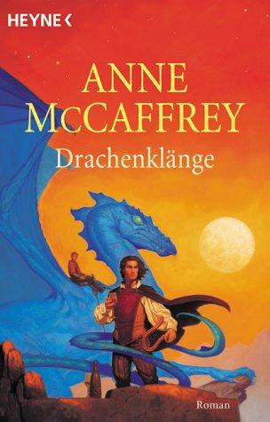 Drachenklänge. Ein Roman Aus Der Welt Der Drachenreiter Von Pern