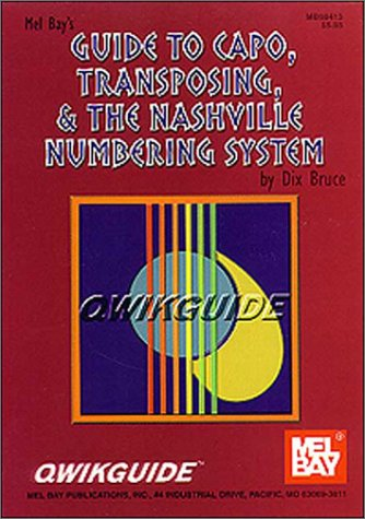 Guide to Capo, Transposing, & the Nashville Numbering System Qwikguide