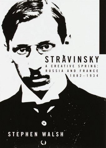 Ebook Stravinsky: A Creative Spring: Russia and France, 1882-1934 by Stephen Walsh DOC!