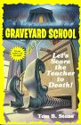 Let's Scare the Teacher to Death! (Graveyard School, #8)