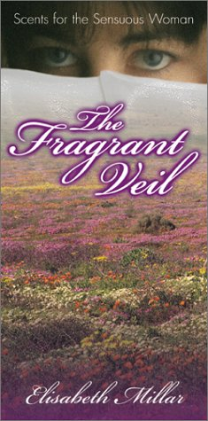 The Fragrant Veil: Scents for the Sensuous Woman