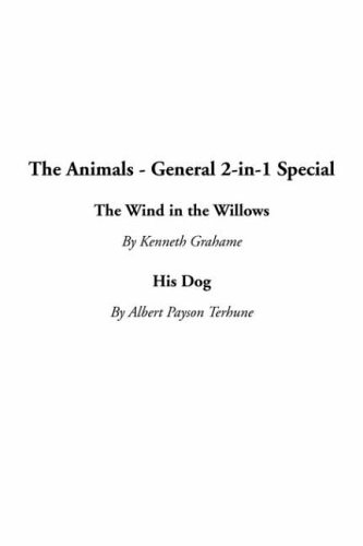 The Animals - General 2-In-1 Special: The Wind in the Willows / His Dog