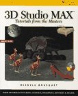 3D Studio Max: Tutorials from the Masters