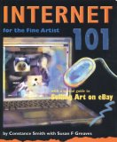 Internet 101 for Artists: With a Special Guide to Selling Art on eBay