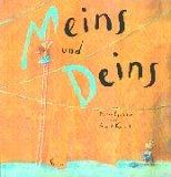 Meins und Deins. ( Ab 3 J.).