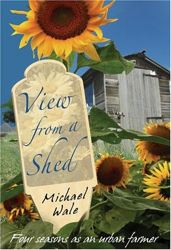 View from a Shed by Michael Wale
