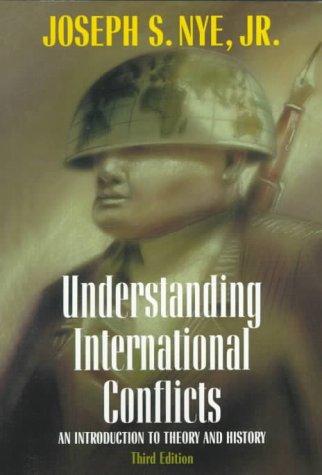 Understanding International Conflicts by Joseph S. Nye Jr.