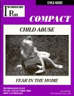 Child Abuse   Fear In The Home (Information Plus Compacts)