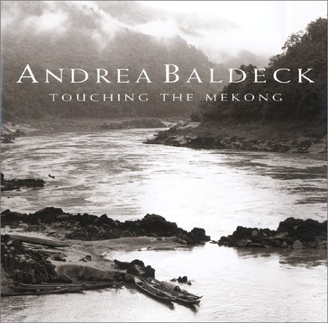 Ebook Touching the Mekong by Andrea Baldeck PDF!