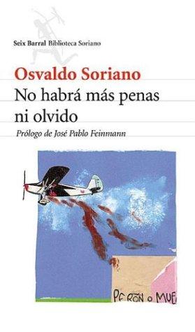 No habrá más penas ni olvido by Osvaldo Soriano
