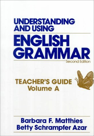 Understanding And Using English Grammar Teacher S Guide Volume A
