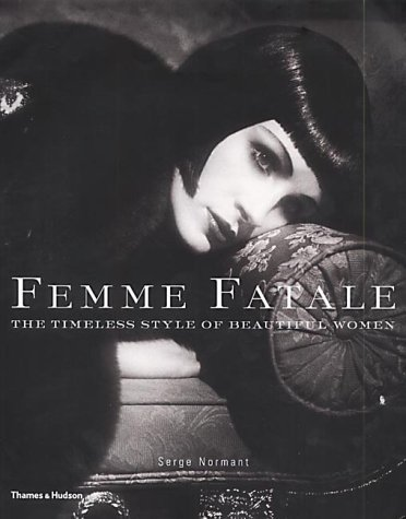Femme Fatale: The Timeless Style Of Beautiful Women