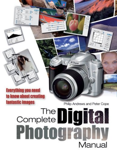 The Complete Digital Photography Manual