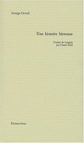 Une Histoire Birmane by George Orwell