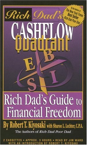 Rich Dad's Cashflow Quadrant by Robert T. Kiyosaki