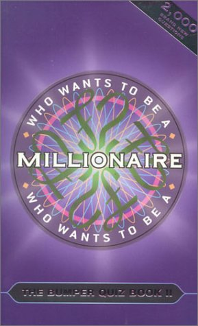 Who Wants to Be a Millionaire: The Bumper Quiz Book II (Who Wants to Be a Millionaire)