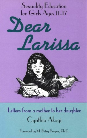 Dear Larissa: Sexuality Education for Girls Ages 11-17
