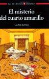 El misterio del cuarto amarillo by Gaston Leroux