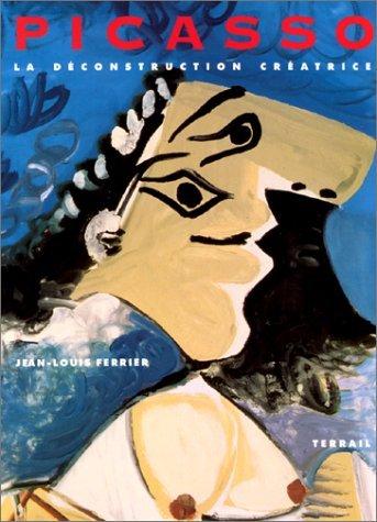 Picasso La Deconstruction Creatrice