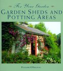 For Your Garden: Garden Sheds and Potting Areas