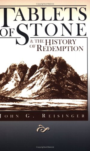 Tablets Of Stone And The History Of Redemption by John G. Reisinger