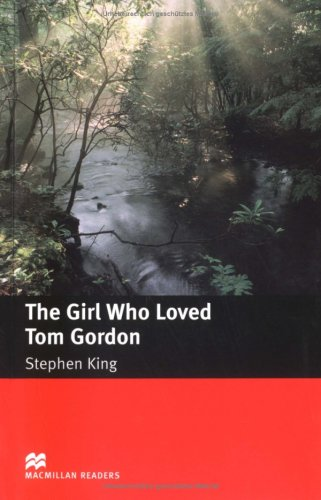 The Girl Who Loved Tom Gordon: Lektüre. Intermediate Level 1.600 Wörter / 3.-5. Lernjahr