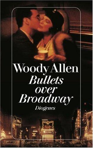 Bullets over Broadway : eine Komödie ; Drehbuch