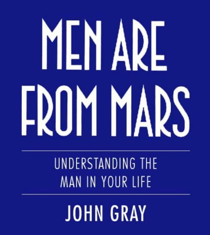 Men Are From Mars: Understanding The Man In Your Life
