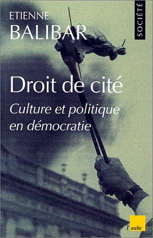 Droit de cité: Culture et politique en démocratie