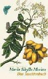 Das Insektenbuch. Metamorphosis Insectorum Surinamensium
