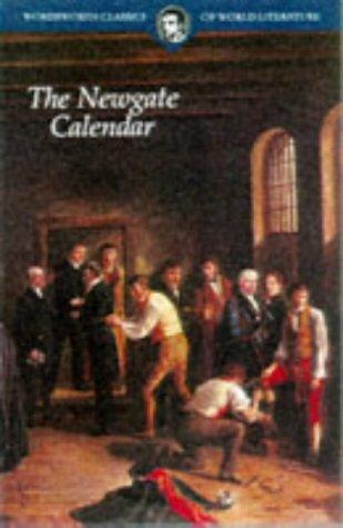 Newgate Calendar (Wordsworth Classics Of World Literature)