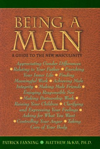 Being A Man: A Guide To The New Masculinity