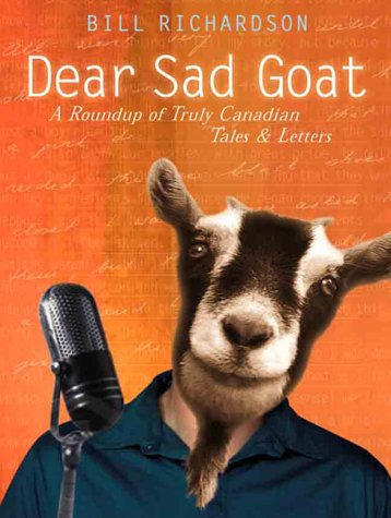 Dear Sad Goat: A Roundup of Truly Canadian Tales and Letters