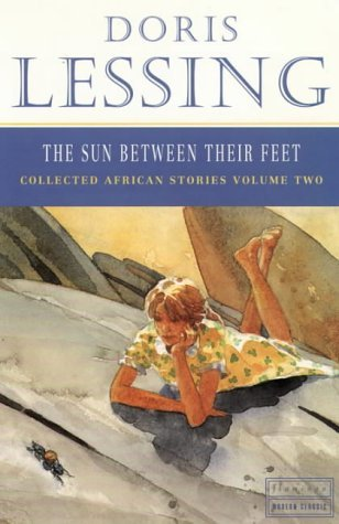 The Sun Between Their Feet (Collected African Stories, Vol. 2)