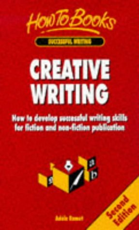 Creative Writing: How To Develop Successful Writing Skills For Fiction And Non Fiction Publication