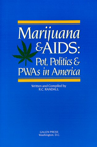 Marijuana and AIDS: Pot, Politics and Pwas in America