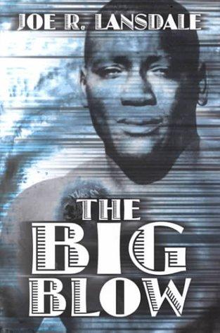 The Big Blow by Joe R. Lansdale