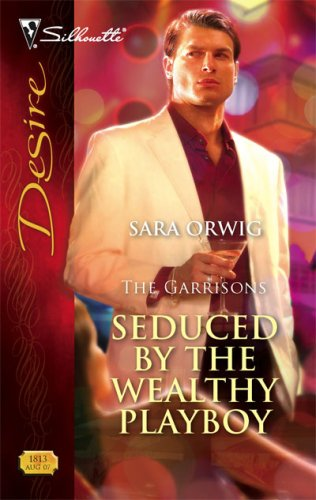 Seduced by the Wealthy Playboy: The Garrisons(The Garrisons 2)