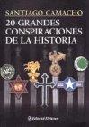 20 Grandes conspiraciones de la historia by Santiago Camacho
