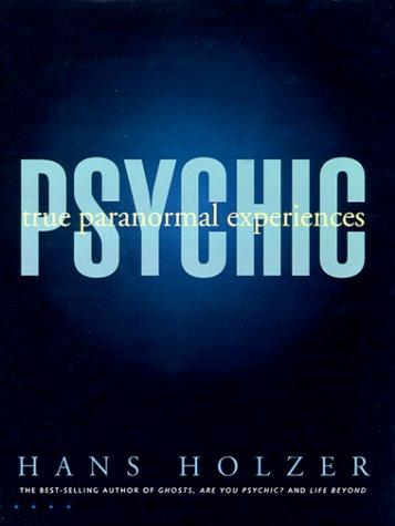 Psychic: True Paranormal Experiences