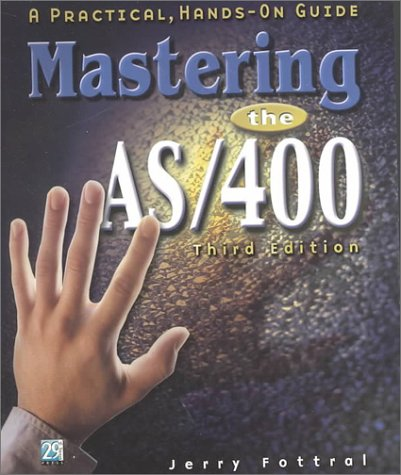 Mastering the AS/400: A Practical Hands-On Guide