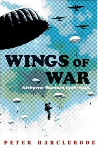 Wings of War: Airborne Warfare 1918-1945