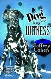 As Dog is My Witness (Aaron Tucker Mystery #3)
