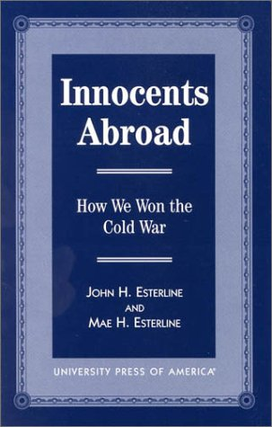 Innocents Abroad: How We Won the Cold War