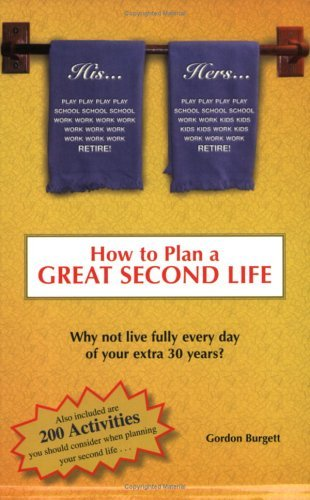 How To Plan A Great Second Life: Why Not Fully Live Every Day Of Your Extra 30 Years?
