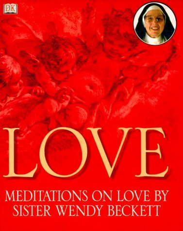Love: Meditations on Love by Sister Wendy