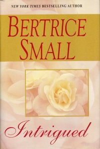 Intrigued by Bertrice Small