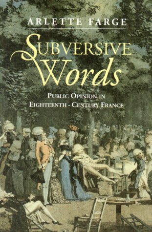 Subversive Words: Public Opinion In Eighteenth Century France
