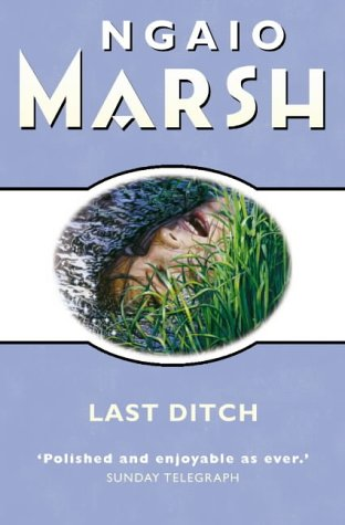 Ebook Last Ditch by Ngaio Marsh TXT!